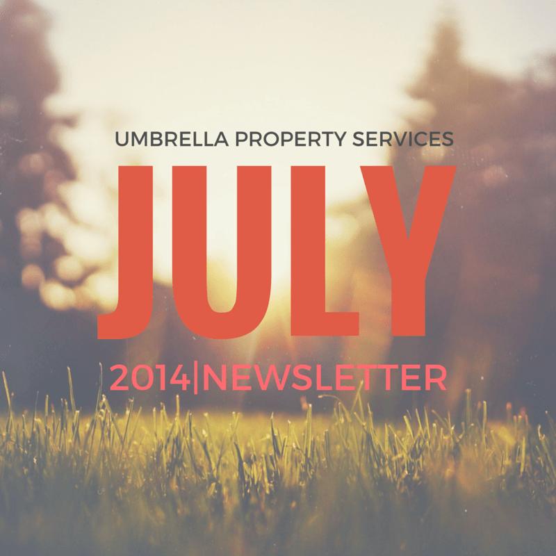 Umbrella property Services - July Newsletter